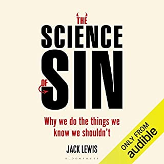 The Science of Sin     Why We Do the Things We Know We Shouldn't              By:                                                                                                                                 Jack Lewis                               Narrated by:                                                                                                                                 Matt Addis                      Length: 11 hrs and 5 mins     1 rating     Overall 5.0