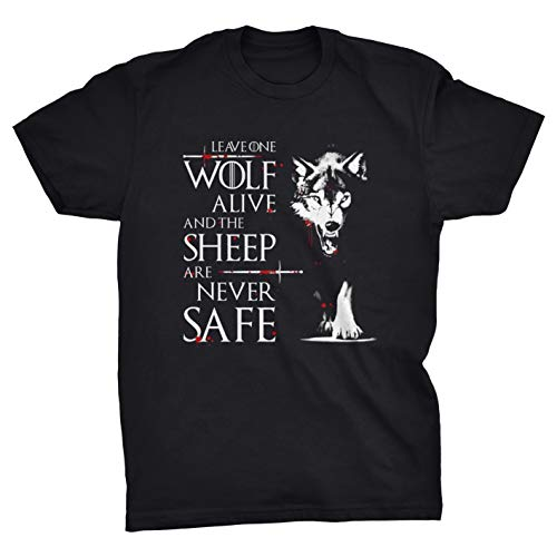 Leave One Wolf Alive and The Sheep Are Never Safe T-Shirt (Black, S)