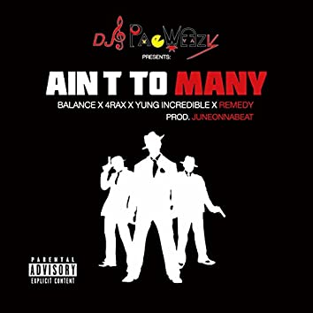 Ain't to Many (feat. 4rax, Yung Incredible, Balance & Remedy)