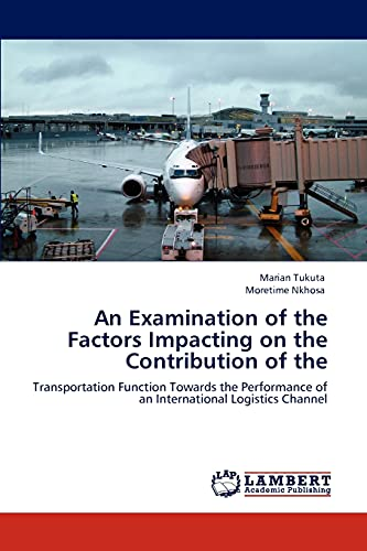 An Examination of the Factors Impacting on the Contribution of the: Transportation Function Towards...