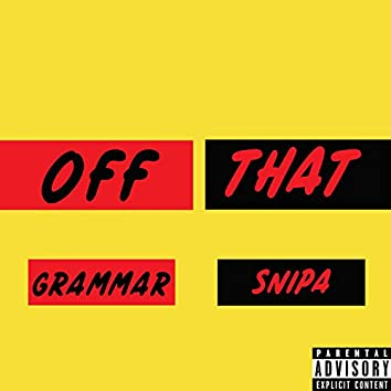 Off That (feat. Snipa)