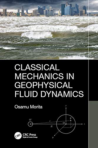 Classical Mechanics in Geophysical Fluid Dynamics (English Edition)