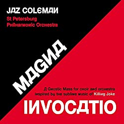 Magna Invocatio-a Gnostic Mass for Choir and Orchestra Inspired by The Sublime Music of Killing Joke
