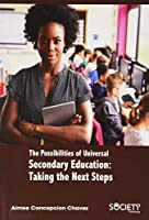 The Possibilities of Universal Secondary Education: Taking the Next Steps