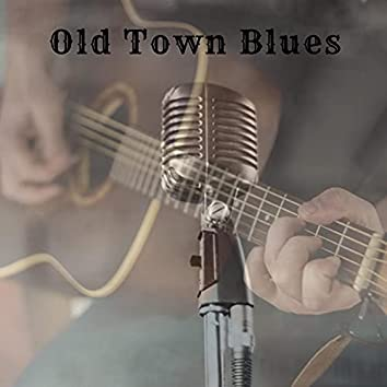 Old Town Blues