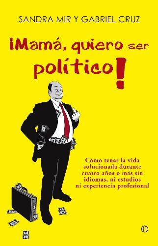 ¡Mamá quiero ser político! (Actualidad)