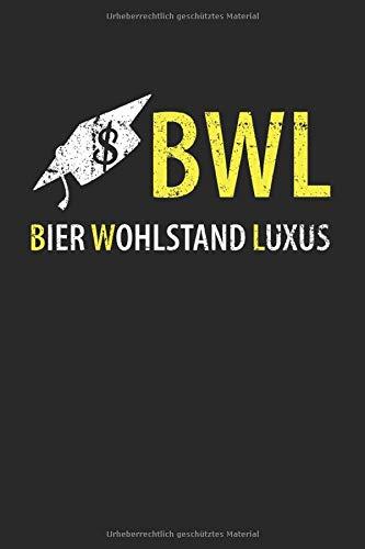 BWL – Bier Wohlstand Luxus: 6x9 Zoll Notizbuch – liniert