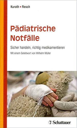 Pädiatrische Notfälle: Sicher handeln, richtig medikamentieren - griffbereit