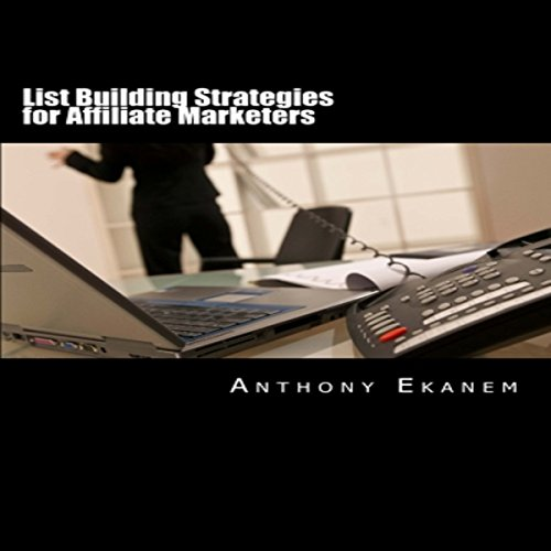 List Building Strategies for Affiliate Marketers audiobook cover art