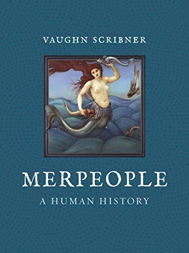 Merpeople: A Human History