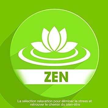 Zen : La sélection relaxation pour éliminer le stress et retrouver le chemin du bien-être