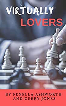 Virtually Lovers: Where a dangerously steamy online fantasy becomes reality by [Fenella Ashworth, Gerry Jones]