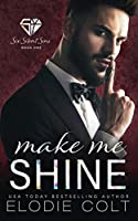 Make Me Shine (Six Silent Sins)
