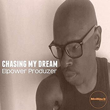 Chasing My Dream (with MoBlack Family)