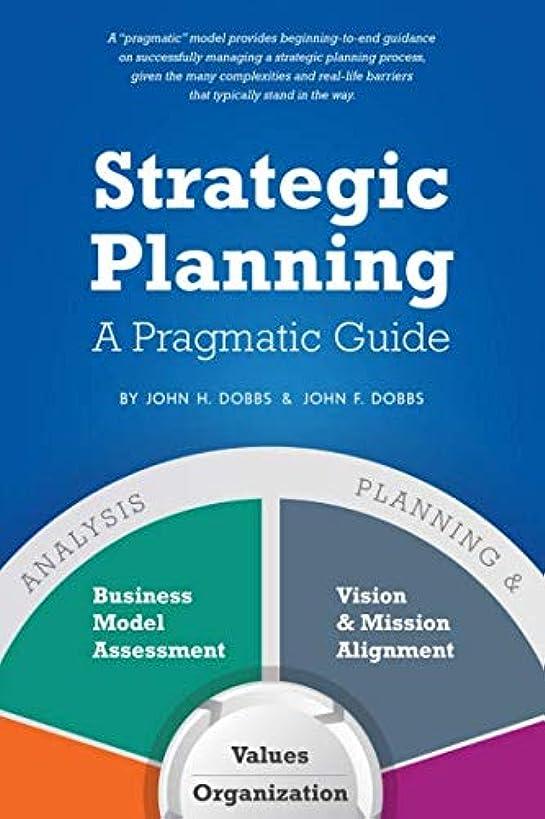 Strategic Planning - A Pragmatic Guide