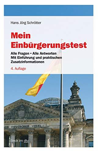 Mein Einbürgerungstest: Alle Fragen - Alle Antworten, Mit Einführung und praktischen Zusatzinformationen (Beck im dtv)