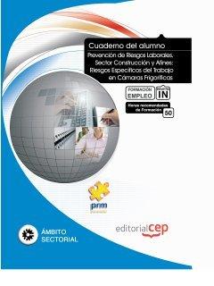 Cuaderno del Alumno Prevención de Riesgos Laborales. Sector Industria: Riesgos Específicos del...