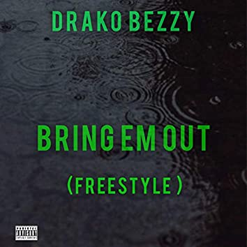 Bring *Em Out Freestyle