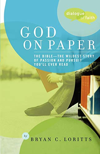 God on Paper: The Bible--the Wildest Story of Passion and Pursuit You