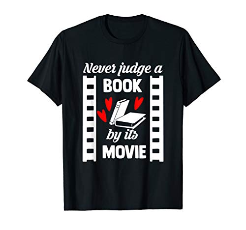 Never Judge a Book by it's Movie - Reading Books lovers gift T-Shirt