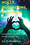 Molly, Mushrooms and Mayhem: Stories from Inside the Music Festival Medical Tent