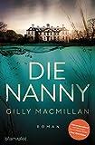 Die Nanny: Roman von Macmillan, Gilly