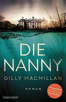 Die Nanny: Roman von [Gilly Macmillan, Sabine Schilasky]