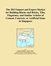 The 2013 Import and Export Market for Building Blocks and Bricks, Tiles, Flagstones, and Similar Articles of Cement, Concrete, or Artificial Stone in Singapore