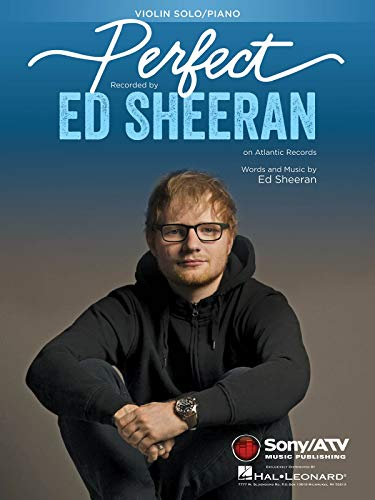 Perfect for Violin and Piano: Sheet Music for Ed Sheeran's Hit Perfect (Instrumental Solo)
