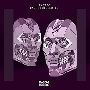 Uncontrolled EP