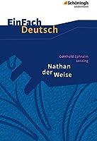 Simply The German Text: Gotthold Ephraim Lessing: Nathan der Weise: Ein dramatisches Gedicht in Five Acts. Gymnasiale...