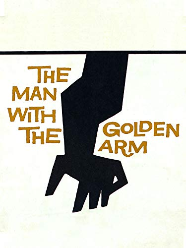 El hombre del brazo de oro (The Man with the Golden Arm)