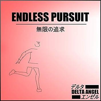 Endless Pursuit