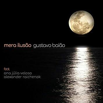 Mera Ilusão (feat. Ana Júlia Veloso, George Paiva, Fernando Merlino, Jhoninha Medeiros, Alexander Raichenok, Gilson Fernandes & Roger Henri)