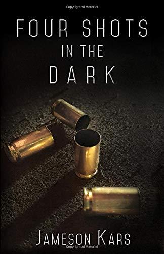 Four Shots in the Dark