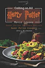 Calling on All Harry Potter Movie Lovers: Harry Potter Inspired Recipes - Harry Potter Cookbook