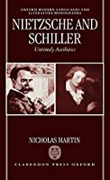 Nietzsche and Schiller: Untimely Aesthetics (Oxford Modern Languages & Literature Monographs)