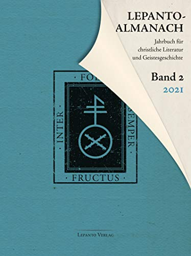 Lepanto Almanach. Jahrbuch für christliche Literatur und Geistesgeschichte. Band 2/2021
