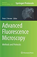 Advanced Fluorescence Microscopy: Methods and Protocols (Methods in Molecular Biology (1251))