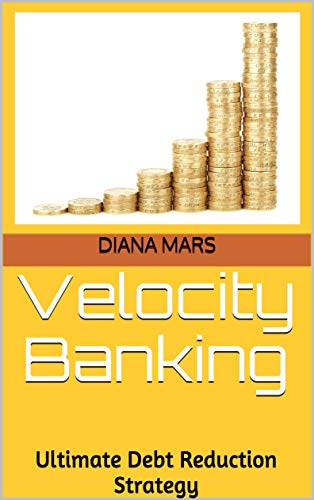 Velocity Banking: Ultimate Debt Reduction Strategy