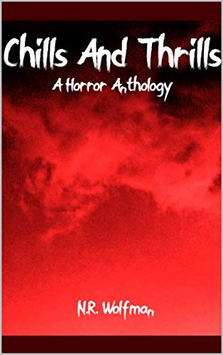 Chills And Thrills: A Horror Anthology