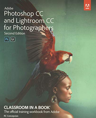 Adobe Photoshop and Lightroom Classic CC Classroom in a Book (2019 release)
