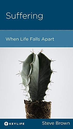 Suffering: When Life Falls Apart