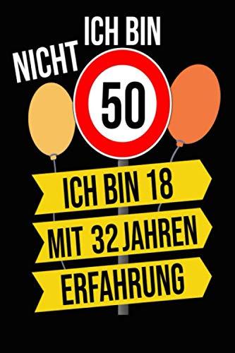 Ich Bin Nicht 50 Ich Bin 18 mit 32 Jahren Erfahrung: Leeres gezeichnetes Notizbuch-Journal-Geschenk zum 50 Geburtstag | (6 x 9 Zoll) / 120 Seiten.