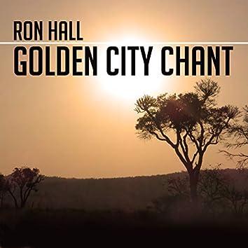 Golden City Chant