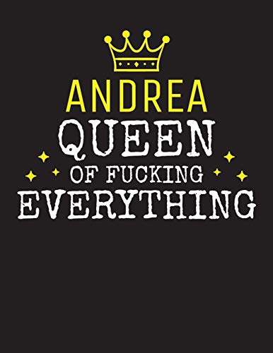 ANDREA - Queen Of Fucking Everything: Blank Quote Composition Notebook College Ruled Name Personalized for Women. Writing Accessories and gift for ... Day, Birthday & Christmas Gift for Women.