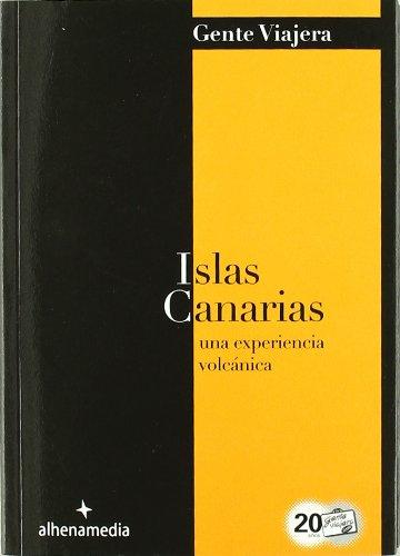 Islas Canarias: Una experiencia volcánica (Gente viajera)