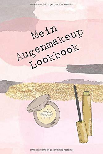 Notizbuch 'Mein Augenmakeup Lookbook' zum kreativen Gestalten und Zeichnen: Taschenbuch A5, 120...