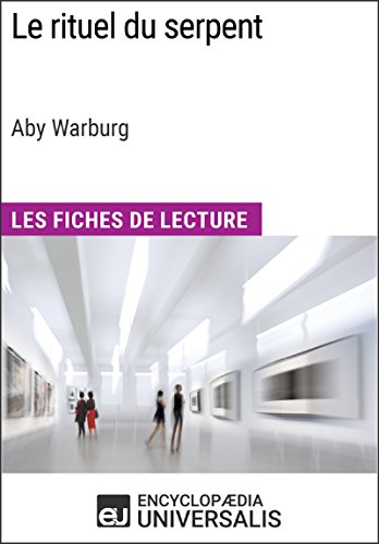 Le rituel du serpent d'Aby Warburg (Les Fiches de Lecture d'Universalis) (French Edition)