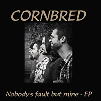 Nobody's Fault but Mine - EP